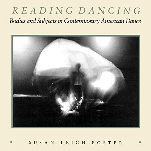9780520063334: Reading Dancing: Bodies and Subjects in Contemporary American Dance
