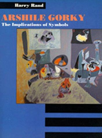 9780520063457: Arshile Gorky: The Implications of Symbols
