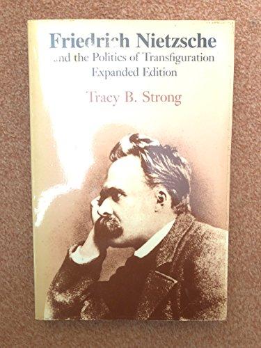 9780520063471: Friedrich Nietzsche and the Politics of Transfiguration