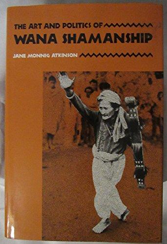 The art and politics of Wana shamanship.: Atkinson, Jane Monnig.