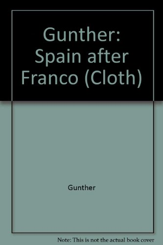 9780520063846: Gunther: Spain after Franco (Cloth)