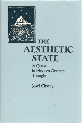 9780520063907: The Aesthetic State: A Quest in Modern German Thought