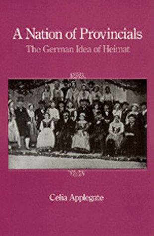 9780520063945: A Nation of Provincials: The German Idea of Heimat