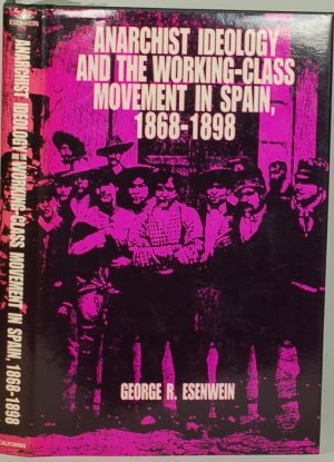 Anarchist Ideology and the Working-Class Movement in Spain, 1868-1898 (signed)