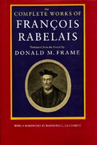 The Complete Works of Francois Rabelais: Rabelais, Fran�ois