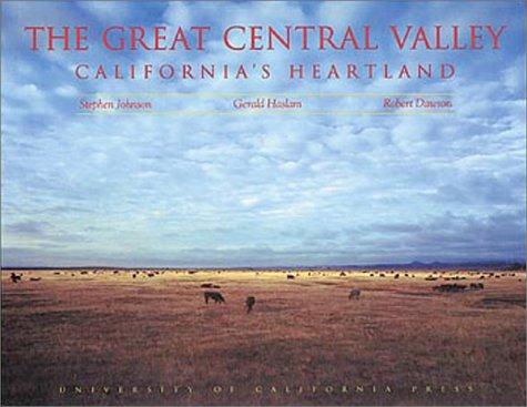 9780520064119: The Great Central Valley: California's Heartland (Centennial Books)