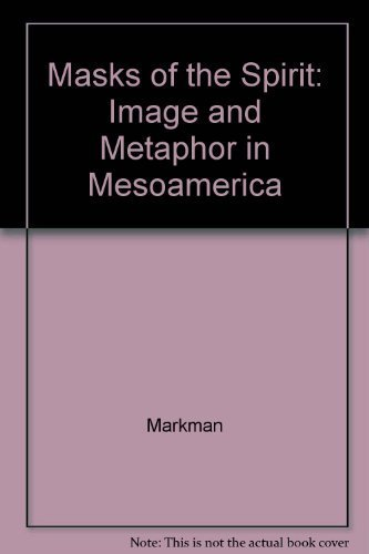 9780520064188: Masks of the Spirit: Image and Metaphor in Mesoamerica