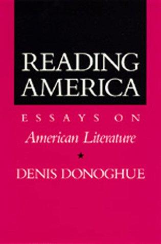 Reading America: Essays on American Literature: Donoghue, Denis
