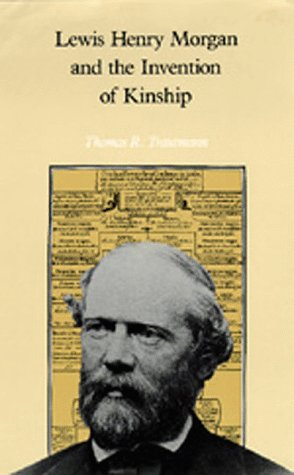 9780520064577: Lewis Henry Morgan and the Invention of Kinship