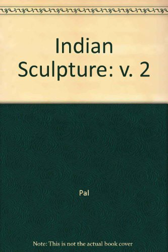 Indian Sculpture: Volume II: Pal, Pratapaditya