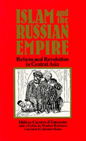 9780520065048: Islam and the Russian Empire: Reform and Revolution in Central Asia (Comparative Studies on Muslim Societies)