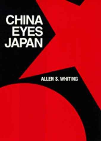 China Eyes Japan: Whiting, Allen S.