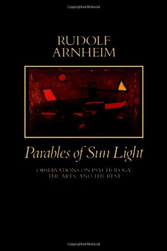 Parables of Sun Light: Observations on Psychology, the Arts and the Rest
