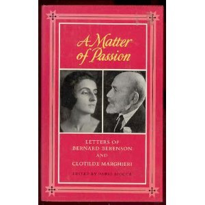 9780520065277: A Matter of Passion: Letters of Bernard Berenson and Clotilde Marghieri
