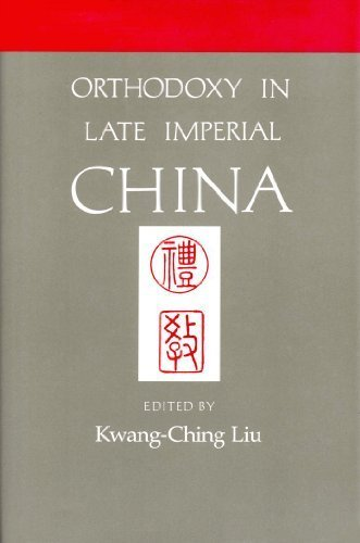 Orthodoxy in Late Imperial China (Studies on: Editor-Kwang-ching Liu