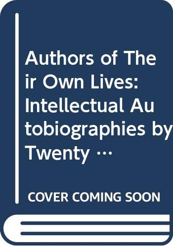 9780520065550: Authors of Their Own Lives: Intellectual Autobiographies by Twenty American Sociologists