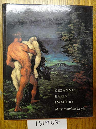 Cezanne's Early Imagery: Lewis, Mary Tompkins