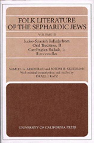 Folk Literature of the Sephardic Jews: Vol. III: Judeo-Spanish Ballads from Oral Tradition, II; ...