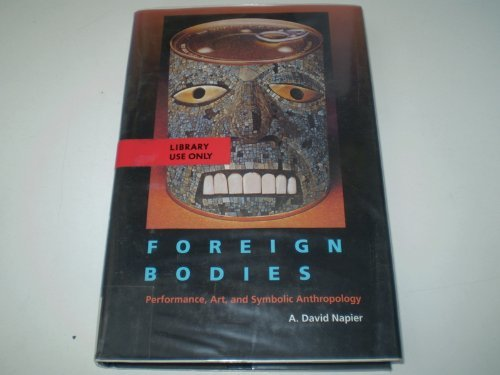 9780520065833: Foreign Bodies: Performance, Art, and Symbolic Anthropology