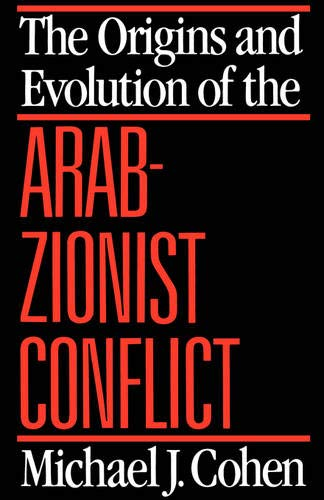 9780520065987: The Origins and Evolution of the Arab-Zionist Conflict