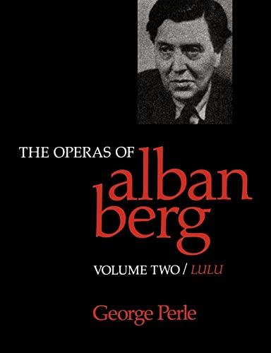 9780520066168: The Operas of Alban Berg, Volume II: Lulu