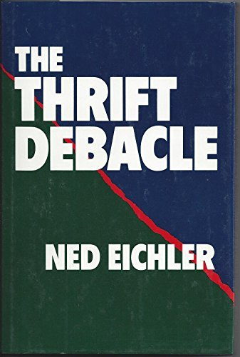 9780520066311: The Thrift Debacle