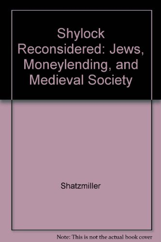 9780520066359: Shylock Reconsidered: Jews, Moneylending, and Medieval Society