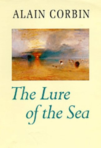 9780520066380: The Lure of the Sea: The Discovery of the Seaside in the Western World