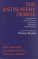 9780520066397: The Antislavery Debate: Capitalism and Abolitionism as a Problem in Historical Interpretation