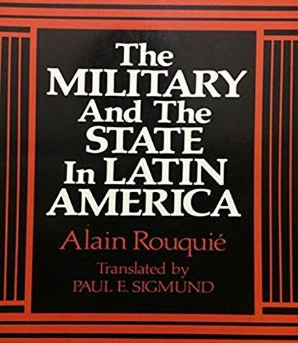 9780520066649: The Military and the State in Latin America