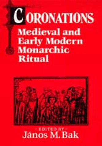 9780520066779: Coronations: Medieval and Early Modern Monarchic Ritual