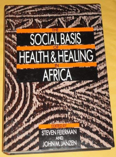 9780520066809: The Social Basis of Health and Healing in Africa (Comparative Studies of Health Systems and Medical Care)