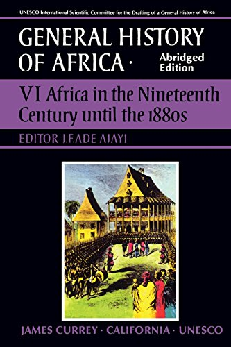 9780520067011: General History of Africa: Africa in the Nineteenth Century Until the 1880s: 6