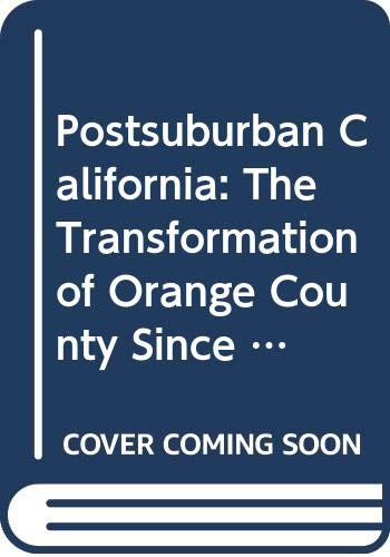 Postsuburban California: The Transformation of Orange County Since World War II (0520067169) by Rob Kling; Spencer Olin