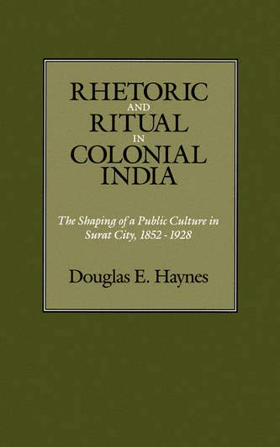 "Rhetoric and Ritual in Colonial India (HB: Haynes, Douglas E."""