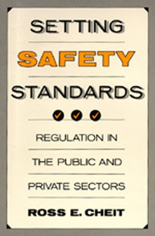 9780520067332: Setting Safety Standards: Regulation in the Public and Private Sectors