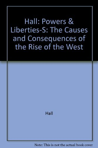 9780520067523: Powers and Liberties: The Causes and Consequences of the Rise of the West