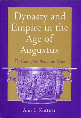 9780520067738: Dynasty and Empire in the Age of Augustus: The Case of the Boscoreale Cups