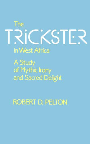 9780520067912: The Trickster in West Africa: A Study of Mythic Irony and Sacred Delight: 8