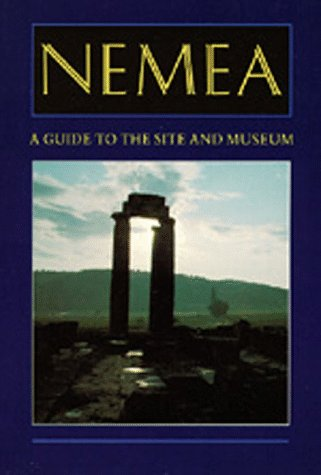 Nemea - A Guide to the Site and Museum. Edited by Stephen G.Miller with contributions by Ana M.Ab...