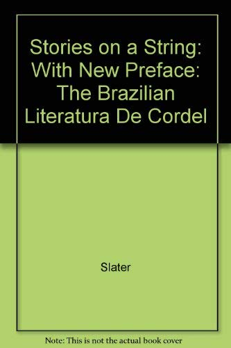 Stories on a String: The Brazilian Literatura: Slater, Candace