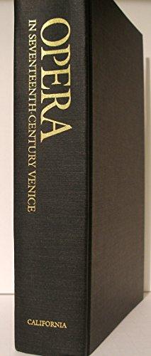 9780520068087: Opera in Seventeenth-Century Venice: The Creation of a Genre