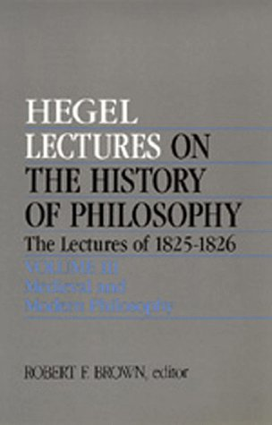 9780520068124: Lectures on the History of Philosophy. The Lectures of 1825-26 Volume III: Medieval and Modern Philosophy