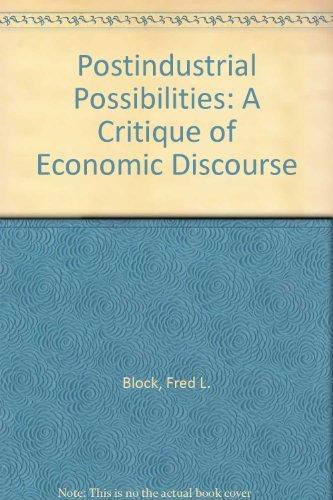9780520068131: Postindustrial Possibilities: A Critique of Economic Discourse