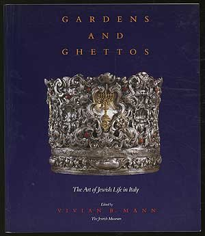 9780520068247: Gardens and Ghettos: The Art of Jewish Life in Italy
