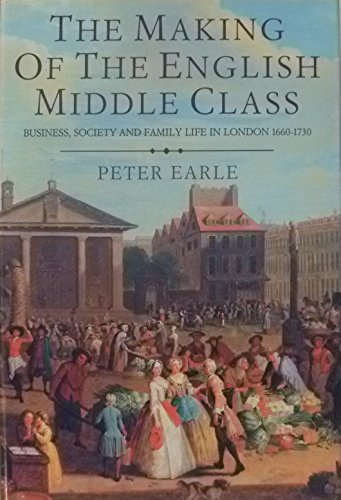 9780520068261: The Making of the English Middle Class: Business, Society and Family Life in London 1660-1730