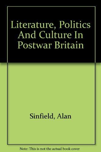 9780520068292: Literature, Politics, and Culture in Postwar Britain (The New Historicism: Studies in Cultural Poetics) (No 12)