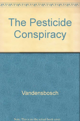 9780520068315: The Pesticide Conspiracy