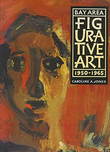 9780520068421: Bay Area Figurative Art: 1950-1965