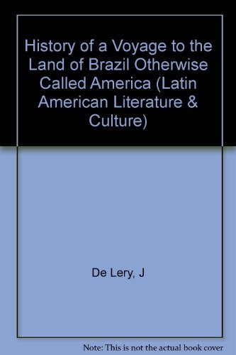 9780520068490: History of a Voyage to the Land of Brazil, Otherwise Called America (Latin American Literature and Culture, No. 6)